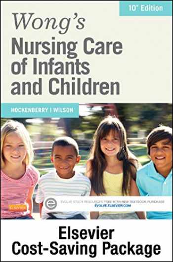 9780323327008-0323327001-Wong's Nursing Care of Infants and Children - Text and Elsevier Adaptive Learning Package, 10e
