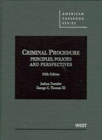 9780314279484-0314279482-Criminal Procedure: Principles, Policies and Perspectives (American Casebook Series)