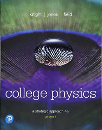 9780134610450-0134610458-College Physics: A Strategic Approach Volume 1 (Chs 1-16) (4th Edition)