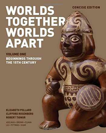 9780393918472-0393918475-Worlds Together, Worlds Apart: A History of the World: From the Beginnings of Humankind to the Present (Concise Edition)  (Vol. 1)