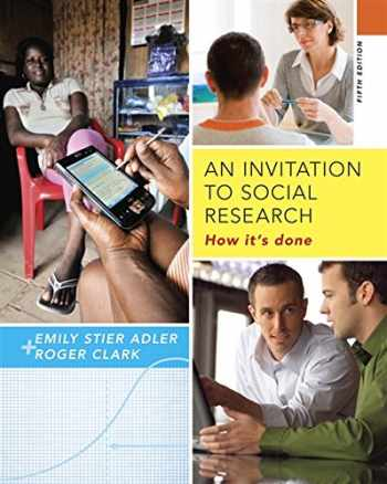 9781285746425-1285746422-An Invitation to Social Research: How It's Done