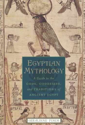 9780195170245-0195170245-Egyptian Mythology: A Guide to the Gods, Goddesses, and Traditions of Ancient Egypt