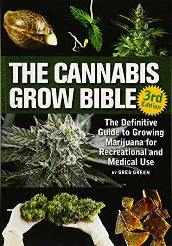 9781937866365-193786636X-The Cannabis Grow Bible: The Definitive Guide to Growing Marijuana for Recreational and Medicinal Use