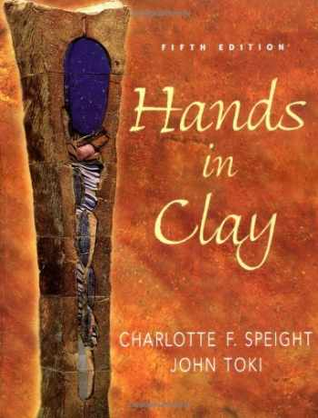9780072519518-0072519517-Hands in Clay : An Introduction to Ceramics