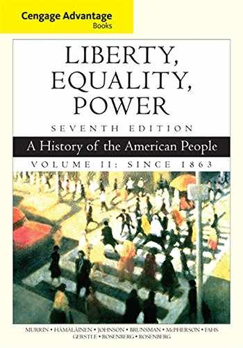9781305492899-1305492897-Cengage Advantage Books: Liberty, Equality, Power: A History of the American People, Volume 2: Since 1863