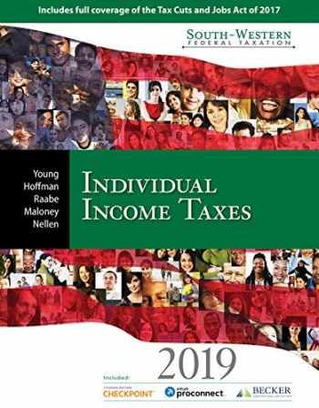 9781337702546-1337702544-South-Western Federal Taxation 2019: Individual Income Taxes (with Tax Prep Software & RIA Checkpoint 1 term (6 months) Printed Access Card)