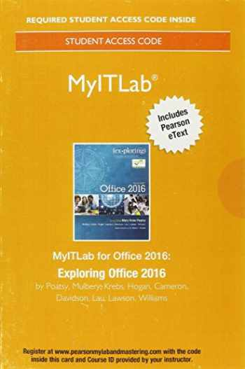 9780134455877-0134455878-MyITLab with Pearson eText--Access Card--for Exploring Microsoft Office 2016