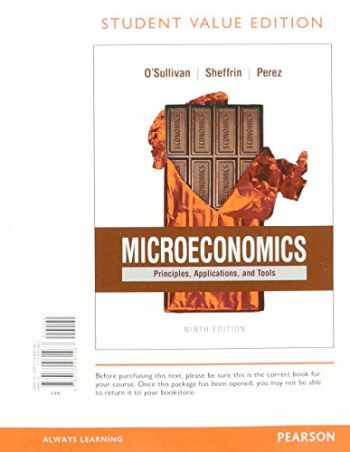 9780134420776-0134420772-Microeconomics: Principles, Applications and Tools, Student Value Edition Plus MyLab Economics with Pearson eText -- Access Card Package (9th Edition)