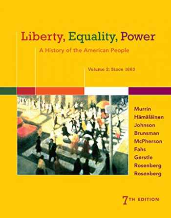 9781305084155-1305084152-Liberty, Equality, Power: A History of the American People, Volume 2: Since 1863