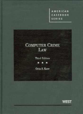 9780314281364-0314281363-Computer Crime Law (American Casebook Series)