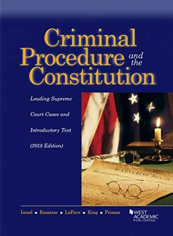 9781640207493-164020749X-Criminal Procedure and the Constitution, Leading Supreme Court Cases and Introductory Text (American Casebook Series)