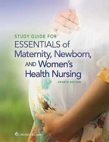 9781451193985-145119398X-Study Guide for Essentials of Maternity, Newborn and Women's Health Nursing