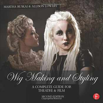 9781138819184-1138819182-Wig Making and Styling: A Complete Guide for Theatre & Film