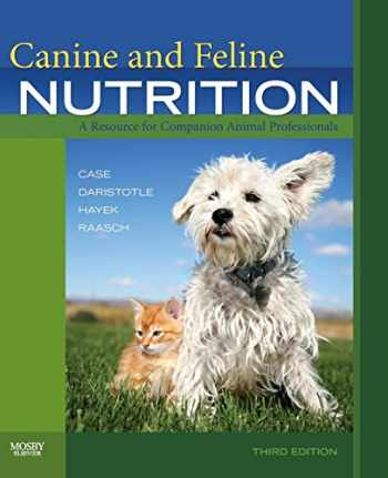 9780323066198-0323066194-Canine and Feline Nutrition: A Resource for Companion Animal Professionals