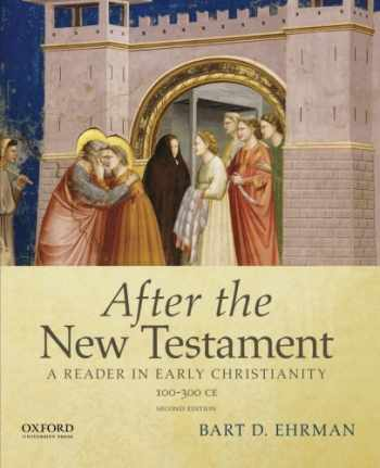 9780195398922-0195398920-After the New Testament: 100-300 C.E.: A Reader in Early Christianity