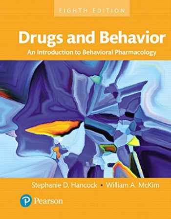 9780134405025-0134405021-Drugs and Behavior: An Introduction to Behavioral Pharmacology