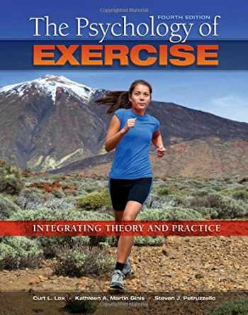 9781621590064-1621590062-The Psychology of Exercise: Integrating Theory and Practice