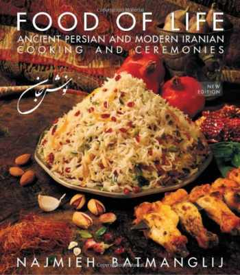 9781933823478-193382347X-Food of Life: Ancient Persian and Modern Iranian Cooking and Ceremonies