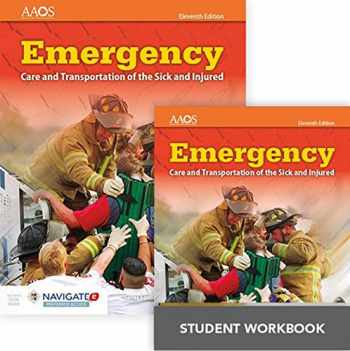 9781284116571-1284116573-Emergency Care and Transportation of the Sick and Injured Includes Navigate 2 Preferred Access, Eleventh Edition + Emergency Care and Transportation ... Injured, Eleventh Edition Student Workbook
