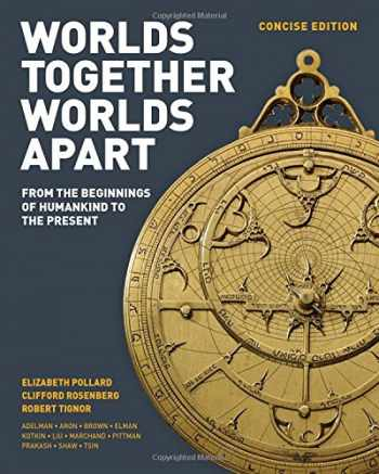 9780393918465-0393918467-Worlds Together, Worlds Apart: A History of the World: From the Beginnings of Humankind to the Present (Concise Edition)  (Vol. One-Volume)