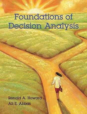 9780132336246-0132336243-Foundations of Decision Analysis