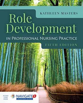 9781284152913-128415291X-Role Development in Professional Nursing Practice