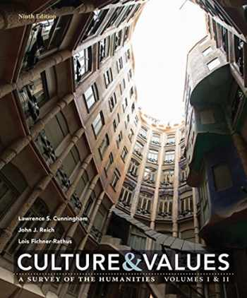 9781337296724-1337296724-Culture and Values: A Survey of the Humanities Volume I & II