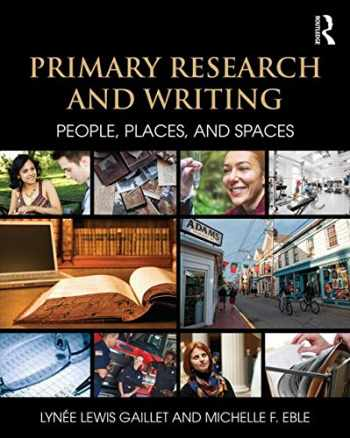9781138785571-1138785571-Primary Research and Writing: People, Places, and Spaces