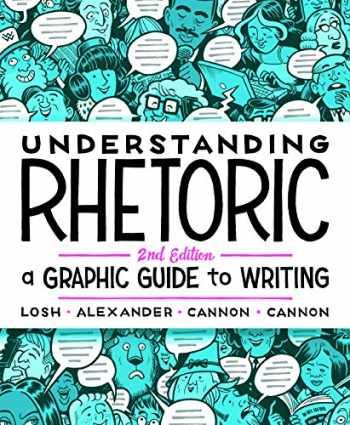 9781319042134-1319042139-Understanding Rhetoric: A Graphic Guide to Writing