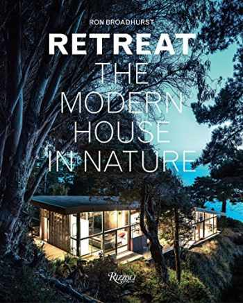 9780847845996-0847845990-Retreat: The Modern House in Nature