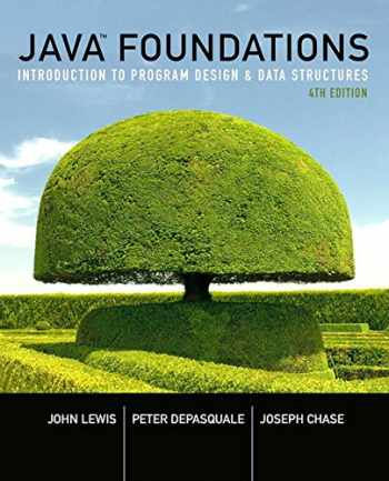 9780134285436-0134285433-Java Foundations: Introduction to Program Design and Data Structures