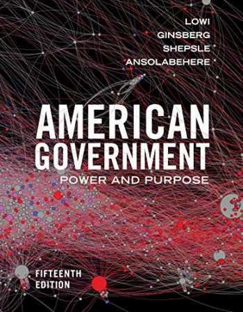 9780393655537-0393655539-American Government: Power and Purpose (Fifteenth Edition)