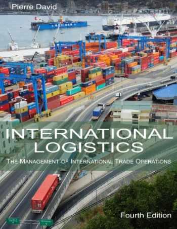 9780989490603-0989490602-International Logistics: The Management of International Trade Operations