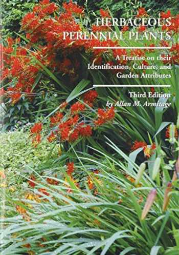 9781588747754-1588747751-Herbaceous Perennial Plants: A Treatise on Their Identification, Culture and Garden Attributes