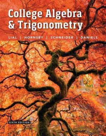 9780134112527-0134112520-College Algebra and Trigonometry (6th Edition)