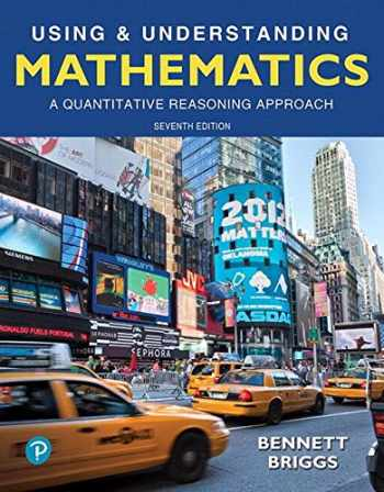 9780134679099-0134679091-Using & Understanding Mathematics: A Quantitative Reasoning Approach Plus MyLab Math -- Access Card Package (7th Edition) (Bennett Science & Math Titles)