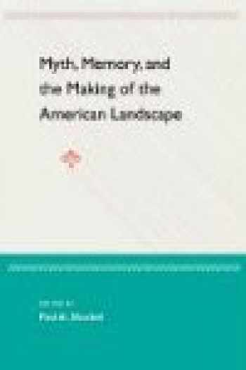 9780813027180-0813027187-Myth, Memory, and the Making of the American Landscape
