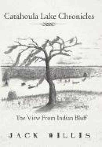 9781463435349-1463435347-Catahoula Lake Chronicles: The View From Indian Bluff