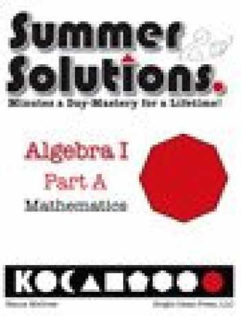 9781934210390-1934210390-Summer Solutions Math Workbook (Algebra I Part A)