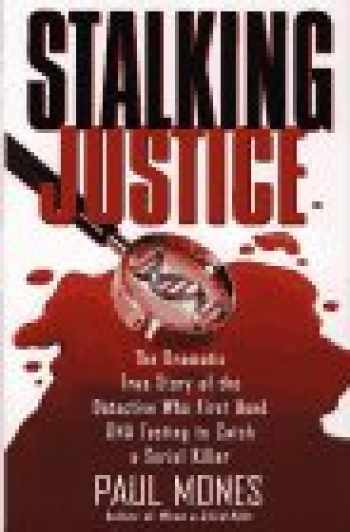 9780671703486-067170348X-Stalking Justice The Dramatic True Story of the Detective Who First Used DNA Testing to Catch a Serial Killer