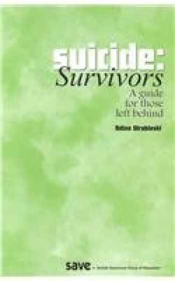 9780971635302-0971635307-Suicide Survivors: A Guide for Those Left Behind