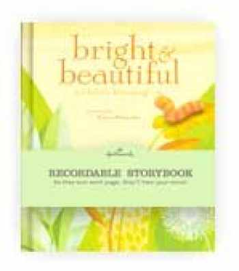 9781595302199-1595302190-Hallmark Recordable Storybook: Bright & Beautiful a Child's Blessing