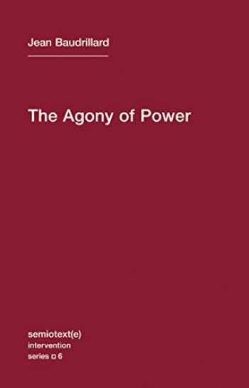 9781584350927-158435092X-The Agony of Power (Semiotext(e) / Intervention Series)