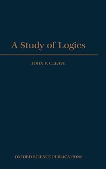9780198532118-0198532113-A Study of Logics (Oxford Logic Guides (18))