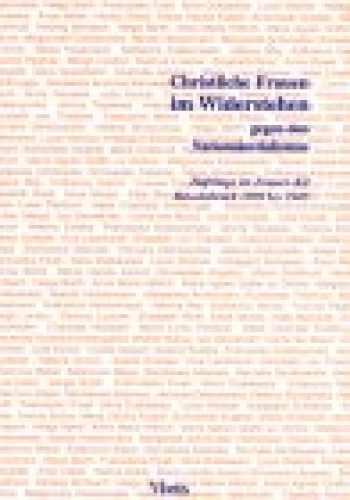 9783875543360-387554336X-Christliche Frauen im Widerstehen gegen den Nationalsozialismus: Häftlinge im Frauenkonzentrationslager Ravensbrück von 1939-1945 : ... Ravensbrück 1998/1999 (German Edition)
