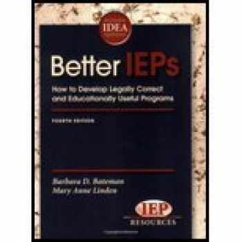 9781578615681-1578615682-Better IEPs How to Develop Legally Correct and Educationally Useful Programs