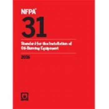 9781455912957-1455912956-NFPA 31 Standard for the Installation of Oil-Burning Equipment, 2016 Edition