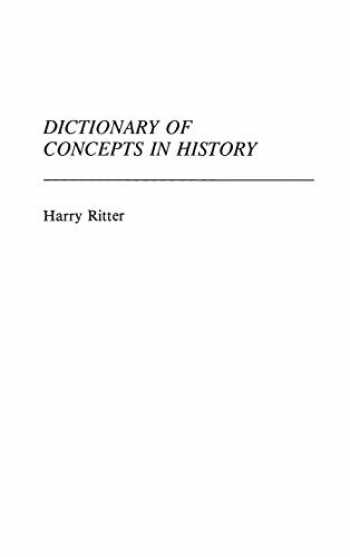 9780313227004-0313227004-Dictionary of Concepts in History (Reference Sources for the Social Sciences and Humanities)