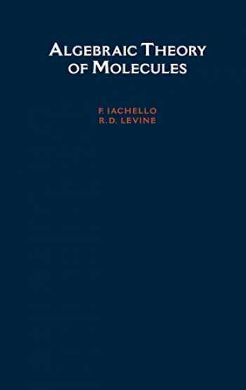 9780195080919-0195080912-Algebraic Theory of Molecules (Topics in Physical Chemistry)