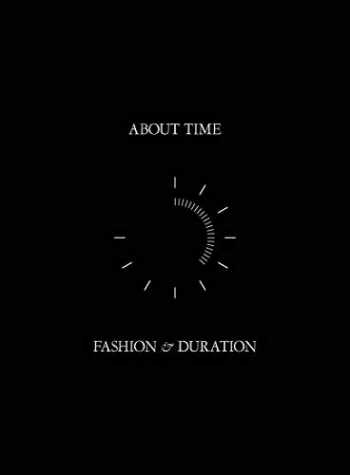 9781588396884-1588396886-About Time: Fashion and Duration